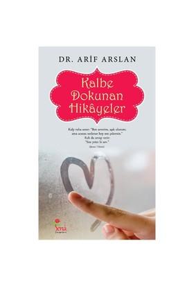 Kalbe Dokunan Hikayeler - Arif Arslan