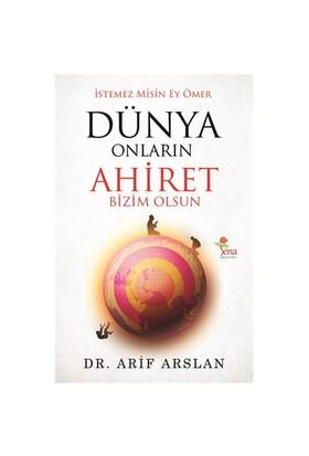 Dünya Onların Ahiret Bizim Olsun-Arif Arslan