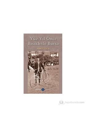Yüzyıl Önce Bisikletle Bursa-Ahmed Tevfik