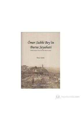 Ömer Subhi Bey İn Bursa Seyahati-Ömer Subhi