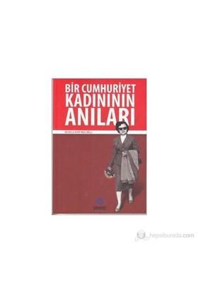 Bir Cumhuriyet Kadınının Anıları-Necla Kitay Yazıcıoğlu