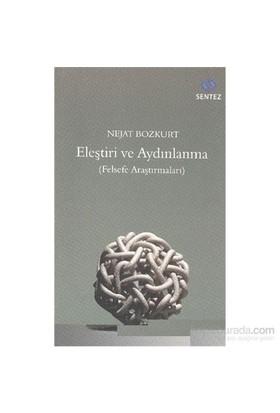 Eleştiri Ve Aydınlanma Felsefi Araştırmaları-Nejat Bozkurt