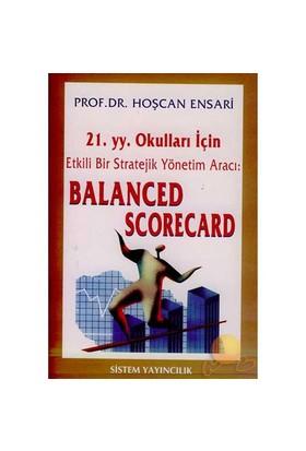 21. yy Okulları İçin Etkili Bir Stratejik Yönetim Aracı: Balanced Scorecard