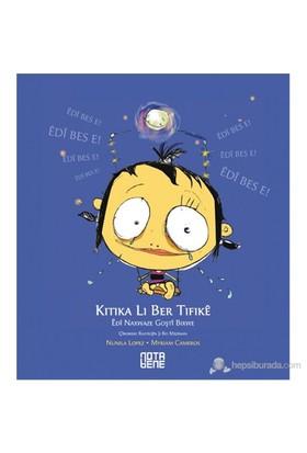 Kitika Li Ber Tifike - (Edi Naxwaxe Goşti Bixwe - Çirokeke Rasteqin Ji Bo Mezinan)-Nunila Lopez Salamero