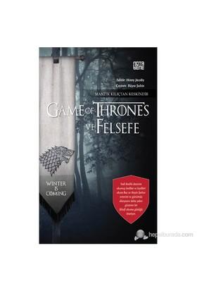 Game Of Thrones Ve Felsefe - Mantık Kılıçtan Keskindir-Kolektif
