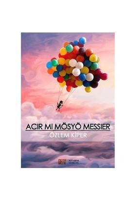 Acır Mı Mösyö Messier-Özlem Kiper