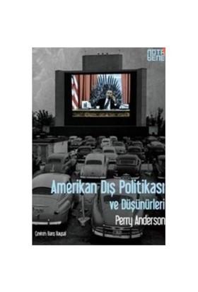 Amerikan Dış Politikası Ve Düşünürleri-Perry Anderson