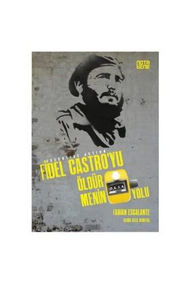Fidel Castro'Yu Öldürmenin 634 Yolu-Fabian Escalante
