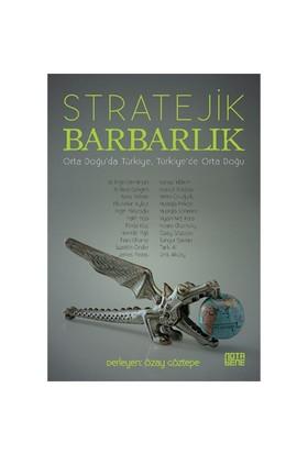 Stratejik Barbarlık-Niyazi Nefi Kara