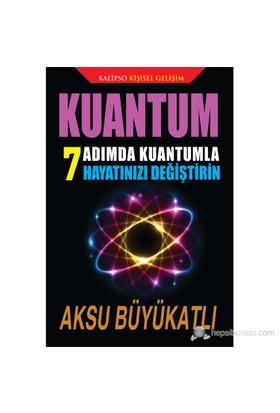 Kuantum - (7 Adımda Kuantumla Hayatınızı Değiştirin)
