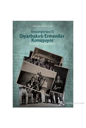 Sessizliğin Sesi Iı - Diyarbakırlı Ermeniler Konuşuyor-Ferda Balancar
