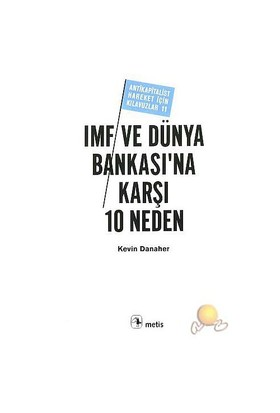 Imf Ve Dünya Bankası'na Karşı 10 Neden ( 10 Reasons To Abolish The Imf & World Bank )