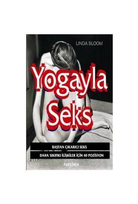 Yogayla Seks - Daha Sıkıfıkı İlişkiler İçin 40 Pozisyon - Linda Bloom