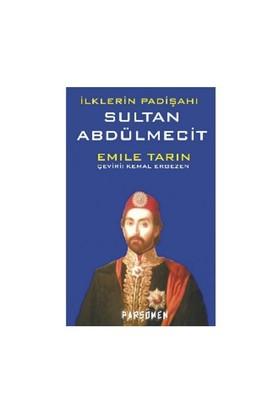 İlklerin Padişahı Sultan Abdülmecit - Emile Tarin