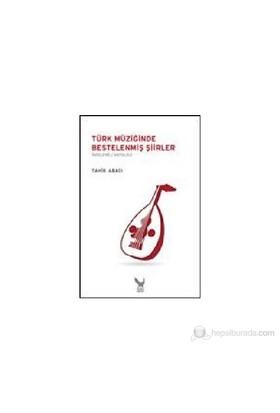 Türk Müziğinde Bestelenmiş Şiirler-Tahir Abacı