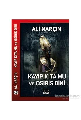 Kayıp Kıta Mu Ve Osiris Dini-Ali Narçın