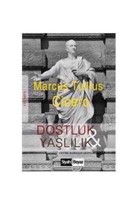 Dostluk Ve Yaşlılık-Marcus Tullius Cicero