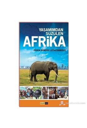 Yaşamımdan Süzülen Afrika-Figen Gündüz Letaconnoux