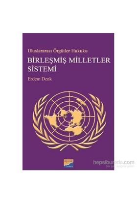 Uluslararası Örgütler Hukuku Birleşmiş Milletler Sistemi-Erdem Denk