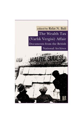 The Wealth Tax (Varlık Vergisi) Affair Documents from the British National Archives