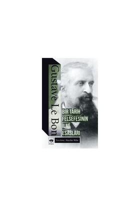 Bir Tarih Felsefesinin İlmi Esasları-Gustave Le Bon