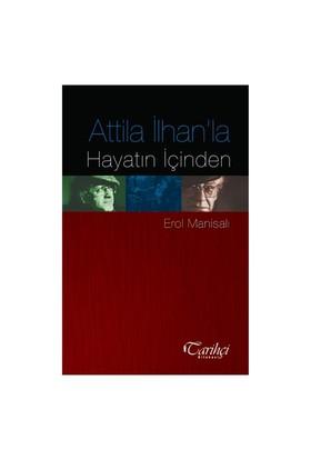 Attila İlhan'La Hayatın İçinden-Erol Manisalı