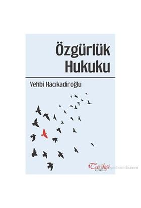 Özgürlük Hukuku - Vehbi Hacıkadiroğlu
