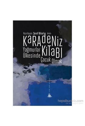 Karadeniz Kitabı – Yağmurlar Ülkesinde Çocuk Olmak-Şeref Bilsel