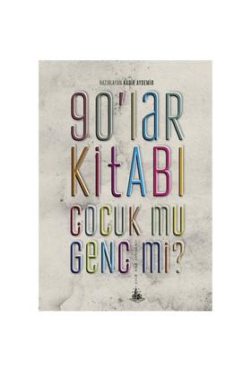 90'Lar Kitabı - Çocuk Mu Genç Mi?-Kolektif