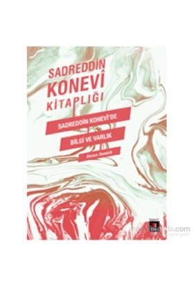 Sadreddin Konevî'De Bilgi Ve Varlık-Sadreddin Konevi