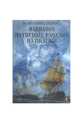 Barbaros Hayreddin Paşa'Nın Hatıraları-Ertuğrul Düzdağ