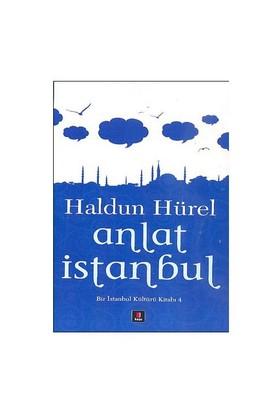 Anlat İstanbul - Haldun Hürel