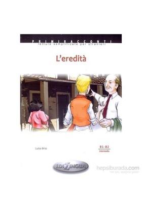 L'Eredità +Cd (İtalyanca Okuma Kitabı Orta Seviye) B1-B2-Luisa Brisi
