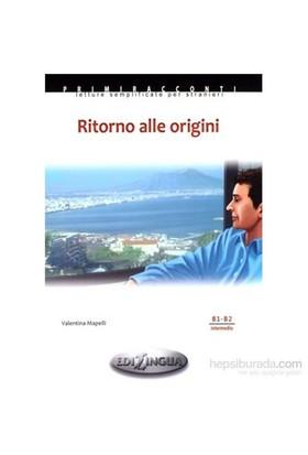 Ritorno Alle Origini +Cd (İtalyanca Okuma Kitabı Orta Seviye) B1-B2-Valentina Mapelli
