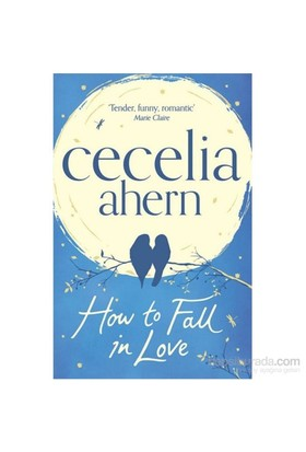 How To Fall İn Love - Cecelia Ahern
