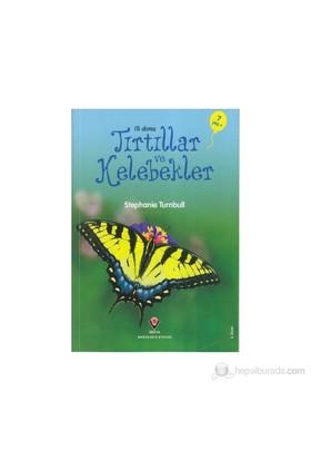 İlk Okuma: Tırtıllar ve Kelebekler (7-8 Yaş) - Stephanie Turnbull