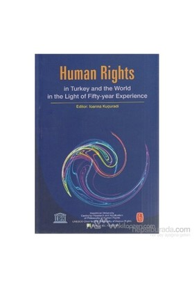 Human Rights İn Turkey And World İn The Light Of Fifty-Year Experience-Bülent Peker