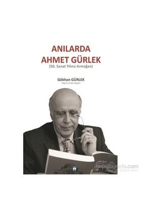 Anılarda Ahmet Gürlek-50. Sanat Yılına Armağan-Gökhan Gürlek