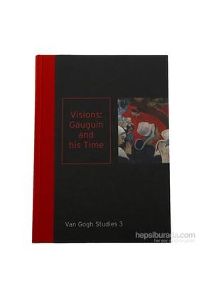 Visions: Gauguin And His Time: Van Gogh Studies 3-Kolektif