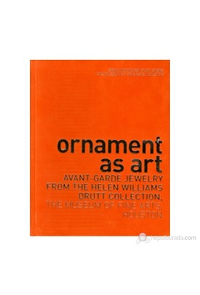 Ornament As Art: Avant-Garde Jewelry From The Helen Williams Drutt Collection-Cindi Strauss