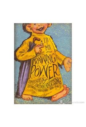 Drawing Power: A Compendium Of Cartoon Advertising, 1870S–1940S - Warren Bernard