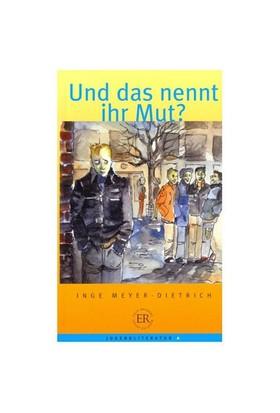 Und Das Nennt Ihr Mut? (Stufe - 2) 600 Worter-Inge-Meyer Dietrich
