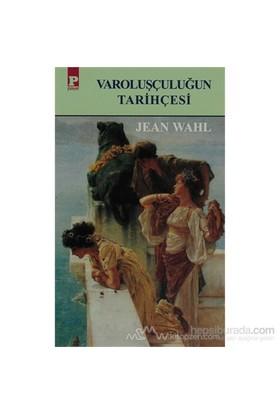 Varoluşçuluğun Tarihçesi-Jean Wahl