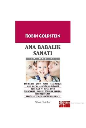 Ana Babalık Sanatı - İlk Beş Yıl-Robin Goldstein