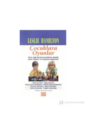 Çocuklara Oyunlar-Leslie Hamilton