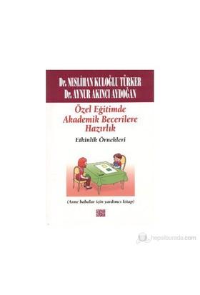 Özel Eğitimde Akademik Becerilere Hazırlık Etkinlik Örnekleri - (Anne Babalar İçin Yardımcı Kitap)-Aynur Kuloğlu Aydoğan