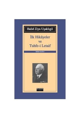 İlk Hikayeler Ve Tuhfe-İ Letaif-Halid Ziya Uşaklıgil