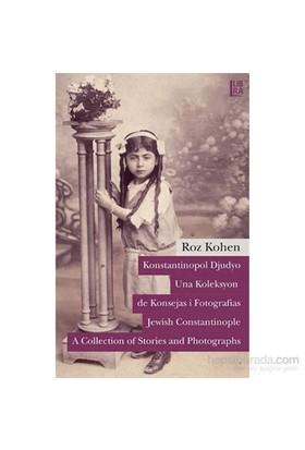 Konstantinopol Djudyo - Una Koleksyon De Konsejas İ Fotografias / Jewish Constantinople - A Collection Of Stories And Photographes-Roz Kohen