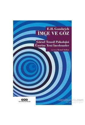 İmge Ve Göz: Görsel Temsil Psikolojisi Üzerine Yeni İncelemeler - E. H. Gombrich