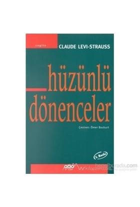 Hüzünlü Dönenceler - Claude Levi-Strauss